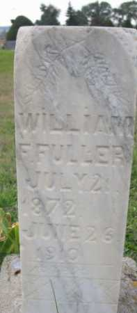 FULLER, WILLIAM F. - Dawes County, Nebraska | WILLIAM F. FULLER - Nebraska Gravestone Photos