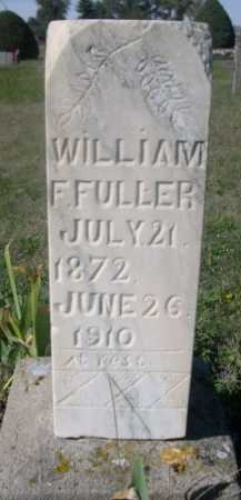 FULLER, WILLIAM F. - Dawes County, Nebraska | WILLIAM F. FULLER - Nebraska Gravestone Photos