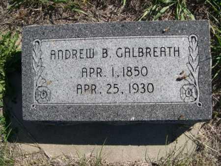 GALBREATH, ANDREW B. - Dawes County, Nebraska | ANDREW B. GALBREATH - Nebraska Gravestone Photos