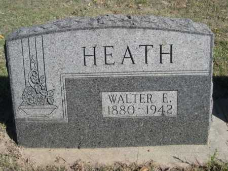 HEATH, WALTER E. - Dawes County, Nebraska | WALTER E. HEATH - Nebraska Gravestone Photos