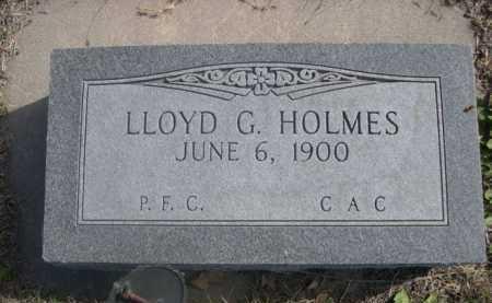 HOLMES, LLOYD G. - Dawes County, Nebraska | LLOYD G. HOLMES - Nebraska Gravestone Photos