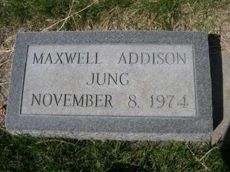 JUNG, MAXWELL ADDISON - Dawes County, Nebraska | MAXWELL ADDISON JUNG - Nebraska Gravestone Photos