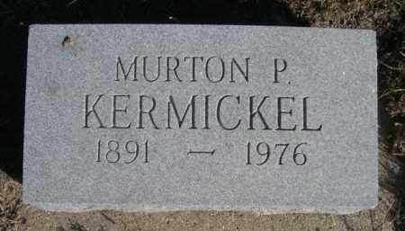 KERMICKEL, MURTON P. - Dawes County, Nebraska | MURTON P. KERMICKEL - Nebraska Gravestone Photos