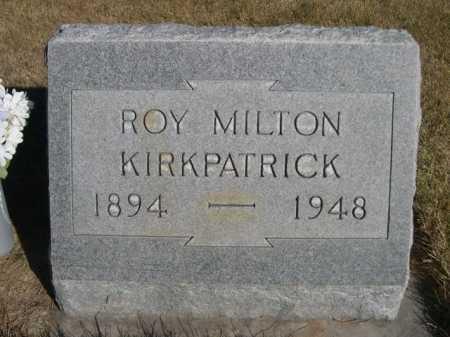 KIRKPATRICK, ROY MILTON - Dawes County, Nebraska | ROY MILTON KIRKPATRICK - Nebraska Gravestone Photos