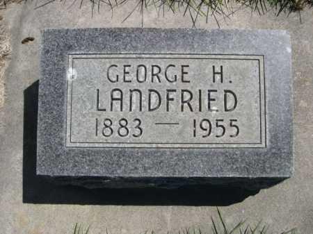 LANDFRIED, GEORGE H. - Dawes County, Nebraska | GEORGE H. LANDFRIED - Nebraska Gravestone Photos