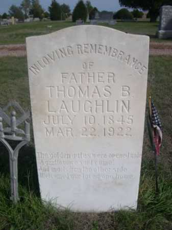 LAUGHLIN, THOMAS B. - Dawes County, Nebraska   THOMAS B. LAUGHLIN - Nebraska Gravestone Photos