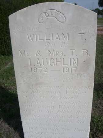 LAUGHLIN, WILLIAM T. - Dawes County, Nebraska | WILLIAM T. LAUGHLIN - Nebraska Gravestone Photos