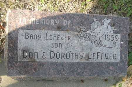 LEFEVER, BABY SON OF DON & DOROTHY - Dawes County, Nebraska | BABY SON OF DON & DOROTHY LEFEVER - Nebraska Gravestone Photos