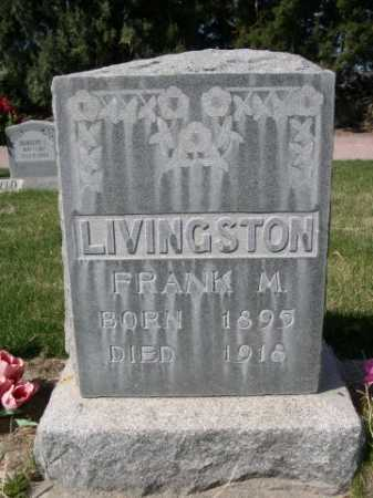 LIVINGSTON, FRANK M. - Dawes County, Nebraska | FRANK M. LIVINGSTON - Nebraska Gravestone Photos