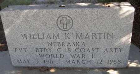 MARTIN, WILLIAM K. - Dawes County, Nebraska | WILLIAM K. MARTIN - Nebraska Gravestone Photos