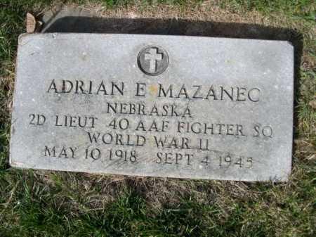 MAZANEC, ADRIAN E. - Dawes County, Nebraska | ADRIAN E. MAZANEC - Nebraska Gravestone Photos