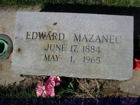 MAZANEC, EDWARD - Dawes County, Nebraska | EDWARD MAZANEC - Nebraska Gravestone Photos