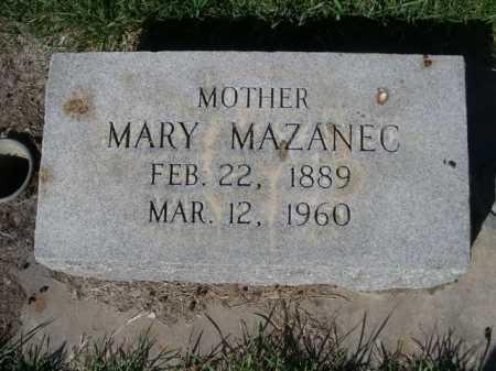 MAZANEC, MARY - Dawes County, Nebraska | MARY MAZANEC - Nebraska Gravestone Photos