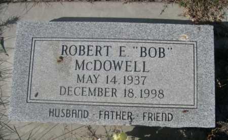 "MCDOWELL, ROBERT E. ""BOB"" - Dawes County, Nebraska   ROBERT E. ""BOB"" MCDOWELL - Nebraska Gravestone Photos"