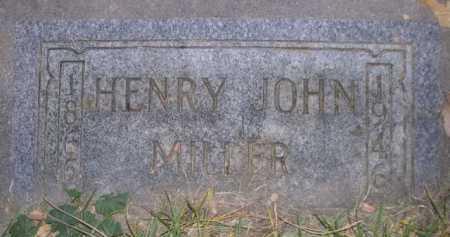 MILLER, HENRY JOHN - Dawes County, Nebraska | HENRY JOHN MILLER - Nebraska Gravestone Photos