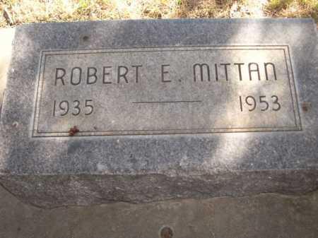 MITTAN, ROBERT E. - Dawes County, Nebraska   ROBERT E. MITTAN - Nebraska Gravestone Photos