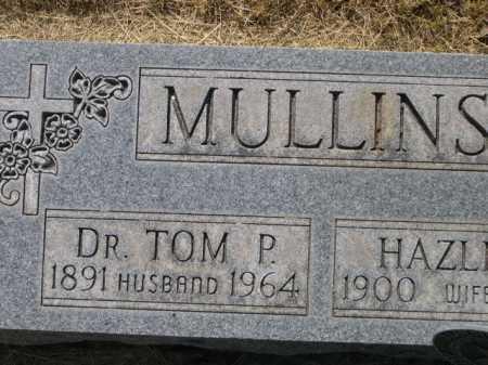MULLINS, DR. TOM P. (CLOSE UP) - Dawes County, Nebraska | DR. TOM P. (CLOSE UP) MULLINS - Nebraska Gravestone Photos