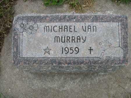 MURRAY, MICHAEL VAN - Dawes County, Nebraska | MICHAEL VAN MURRAY - Nebraska Gravestone Photos