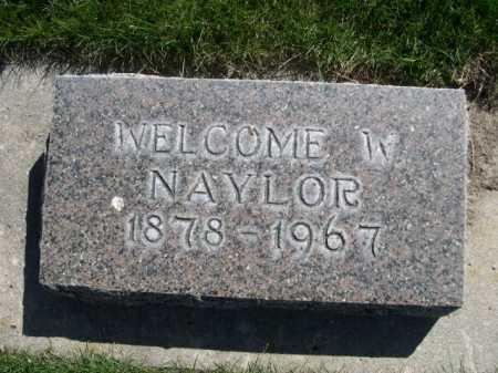 NAYLOR, WELCOME W. - Dawes County, Nebraska | WELCOME W. NAYLOR - Nebraska Gravestone Photos