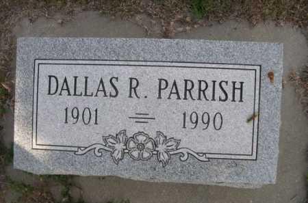 PARRISH, DALLAS R. - Dawes County, Nebraska   DALLAS R. PARRISH - Nebraska Gravestone Photos