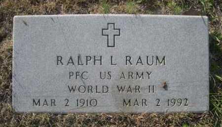 RAUM, RALPH L. - Dawes County, Nebraska | RALPH L. RAUM - Nebraska Gravestone Photos