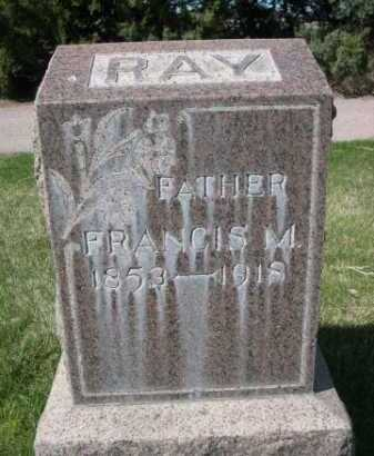 RAY, FRANCIS M. - Dawes County, Nebraska | FRANCIS M. RAY - Nebraska Gravestone Photos