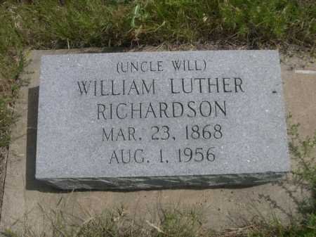 RICHARDSON, WILLIAM LUTHER (UNCLE WILL) - Dawes County, Nebraska   WILLIAM LUTHER (UNCLE WILL) RICHARDSON - Nebraska Gravestone Photos