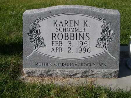 SCHOMMER ROBBINS, KAREN K - Dawes County, Nebraska | KAREN K SCHOMMER ROBBINS - Nebraska Gravestone Photos