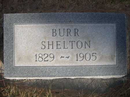 SHELTON, BURR - Dawes County, Nebraska   BURR SHELTON - Nebraska Gravestone Photos