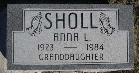 SHOLL, ANNA L. - Dawes County, Nebraska | ANNA L. SHOLL - Nebraska Gravestone Photos