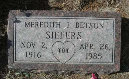 BETSON SIEFERS, MEREDITH I. - Dawes County, Nebraska | MEREDITH I. BETSON SIEFERS - Nebraska Gravestone Photos