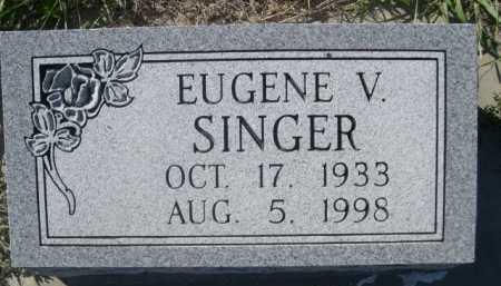 SINGER, EUGENE V. - Dawes County, Nebraska | EUGENE V. SINGER - Nebraska Gravestone Photos
