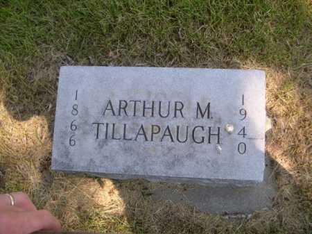 TILLAPAUGH, ARTHUR M. - Dawes County, Nebraska | ARTHUR M. TILLAPAUGH - Nebraska Gravestone Photos