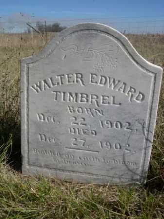 TIMBREL, WALTER EDWARD - Dawes County, Nebraska | WALTER EDWARD TIMBREL - Nebraska Gravestone Photos