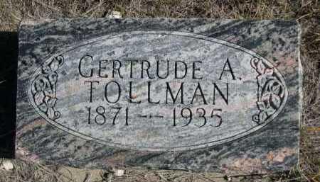 TOLLMAN, GERTRUDE A. - Dawes County, Nebraska | GERTRUDE A. TOLLMAN - Nebraska Gravestone Photos
