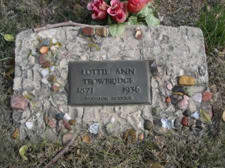 TROWBRIDGE, LOTTIE ANN - Dawes County, Nebraska   LOTTIE ANN TROWBRIDGE - Nebraska Gravestone Photos