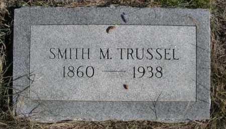 TRUSSEL, SMITH M. - Dawes County, Nebraska | SMITH M. TRUSSEL - Nebraska Gravestone Photos