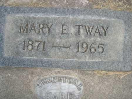 TWAY, MARY E. - Dawes County, Nebraska | MARY E. TWAY - Nebraska Gravestone Photos