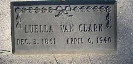 VAN CLARK, LUELLA - Dawes County, Nebraska | LUELLA VAN CLARK - Nebraska Gravestone Photos