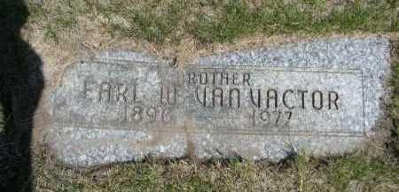 VAN VACTOR, EARL W. - Dawes County, Nebraska | EARL W. VAN VACTOR - Nebraska Gravestone Photos
