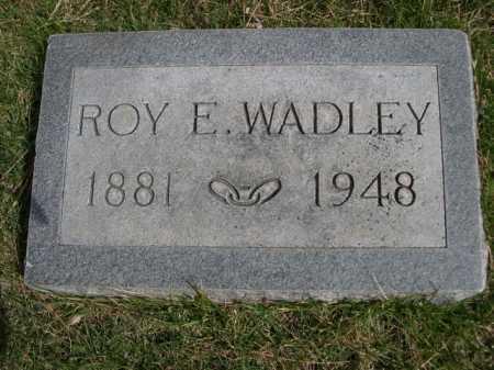 WADLEY, ROY E. - Dawes County, Nebraska | ROY E. WADLEY - Nebraska Gravestone Photos