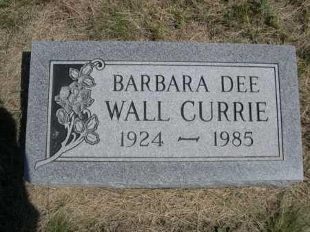 WALL CURRIE, BARBARA DEE - Dawes County, Nebraska | BARBARA DEE WALL CURRIE - Nebraska Gravestone Photos