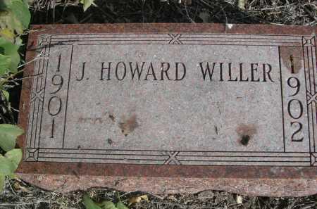 WILLER, J. HOWARD - Dawes County, Nebraska   J. HOWARD WILLER - Nebraska Gravestone Photos