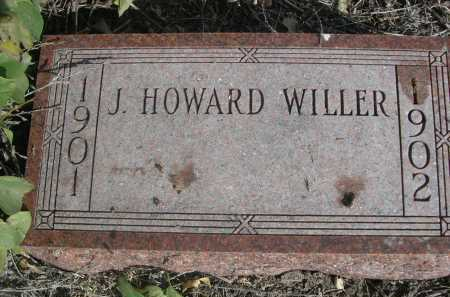 WILLER, J. HOWARD - Dawes County, Nebraska | J. HOWARD WILLER - Nebraska Gravestone Photos