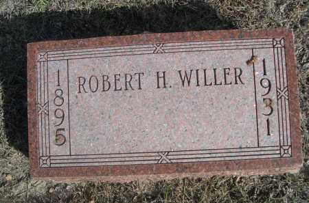 WILLER, ROBERT H. - Dawes County, Nebraska | ROBERT H. WILLER - Nebraska Gravestone Photos
