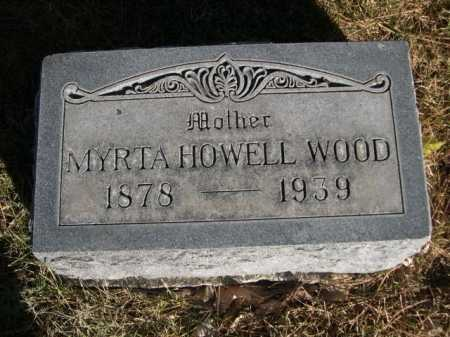 WOOD, MYRTA HOWELL - Dawes County, Nebraska | MYRTA HOWELL WOOD - Nebraska Gravestone Photos