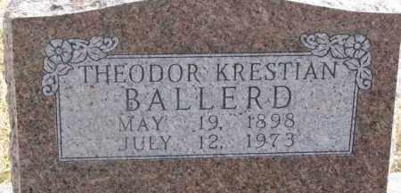 BALLERD, THEODOR KRESTIAN - Dixon County, Nebraska | THEODOR KRESTIAN BALLERD - Nebraska Gravestone Photos