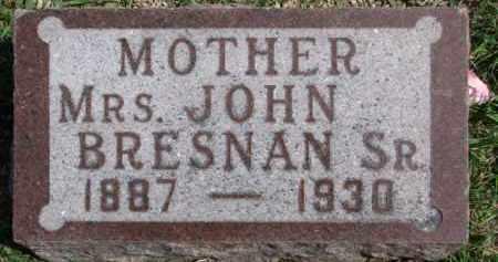 BRESNAN, MRS. JOHN SR. - Dixon County, Nebraska | MRS. JOHN SR. BRESNAN - Nebraska Gravestone Photos
