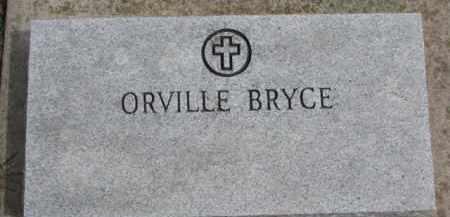 BRYCE, ORVILLE - Dixon County, Nebraska | ORVILLE BRYCE - Nebraska Gravestone Photos