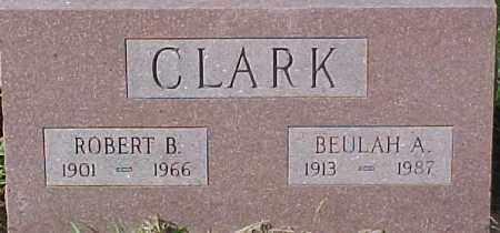 CLARK, ROBERT B. - Dixon County, Nebraska | ROBERT B. CLARK - Nebraska Gravestone Photos
